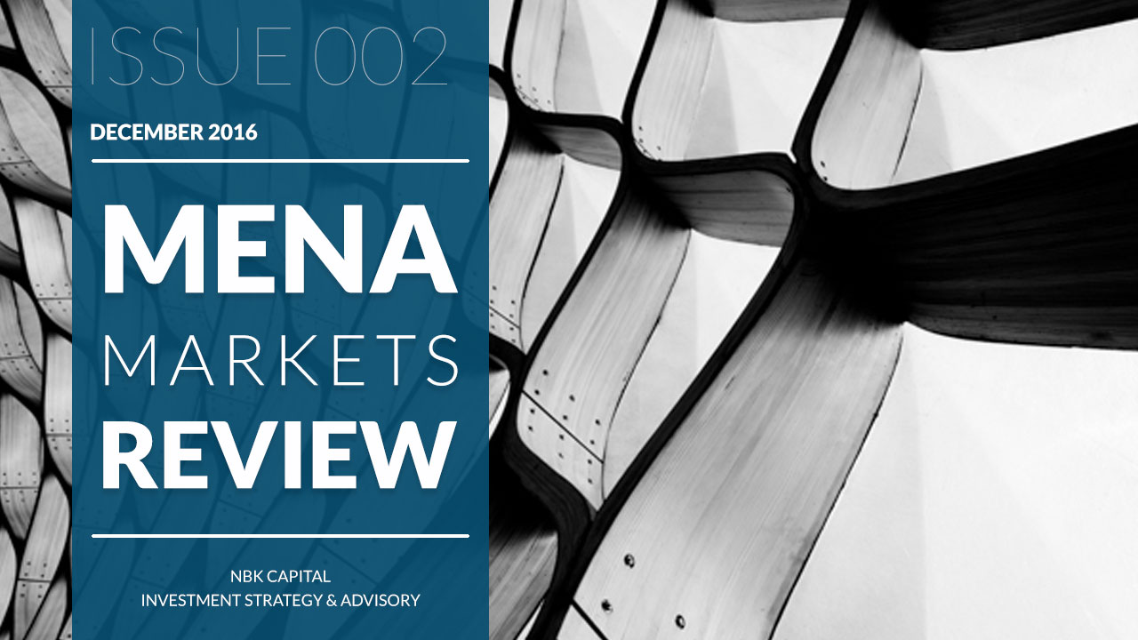 NBK Capital - MENA Markets Review Issue 002 - Dec2016