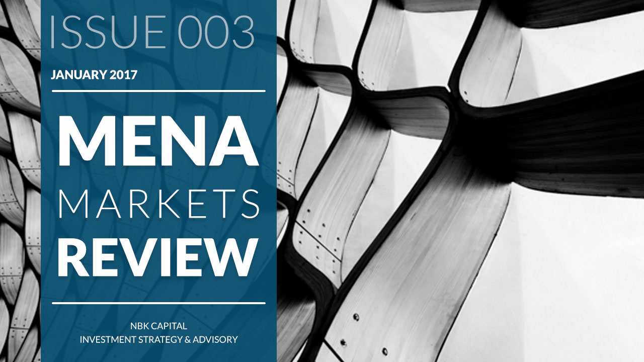 NBK Capital - MENA Markets Review Issue 003 - Jan 2017