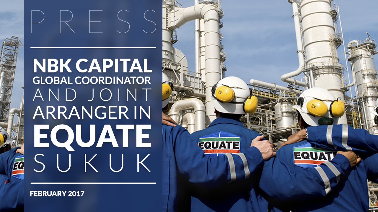 NBK CAPITAL GLOBAL COORDINATOR AND JOINT ARRANGER IN EQUATE SUKUK