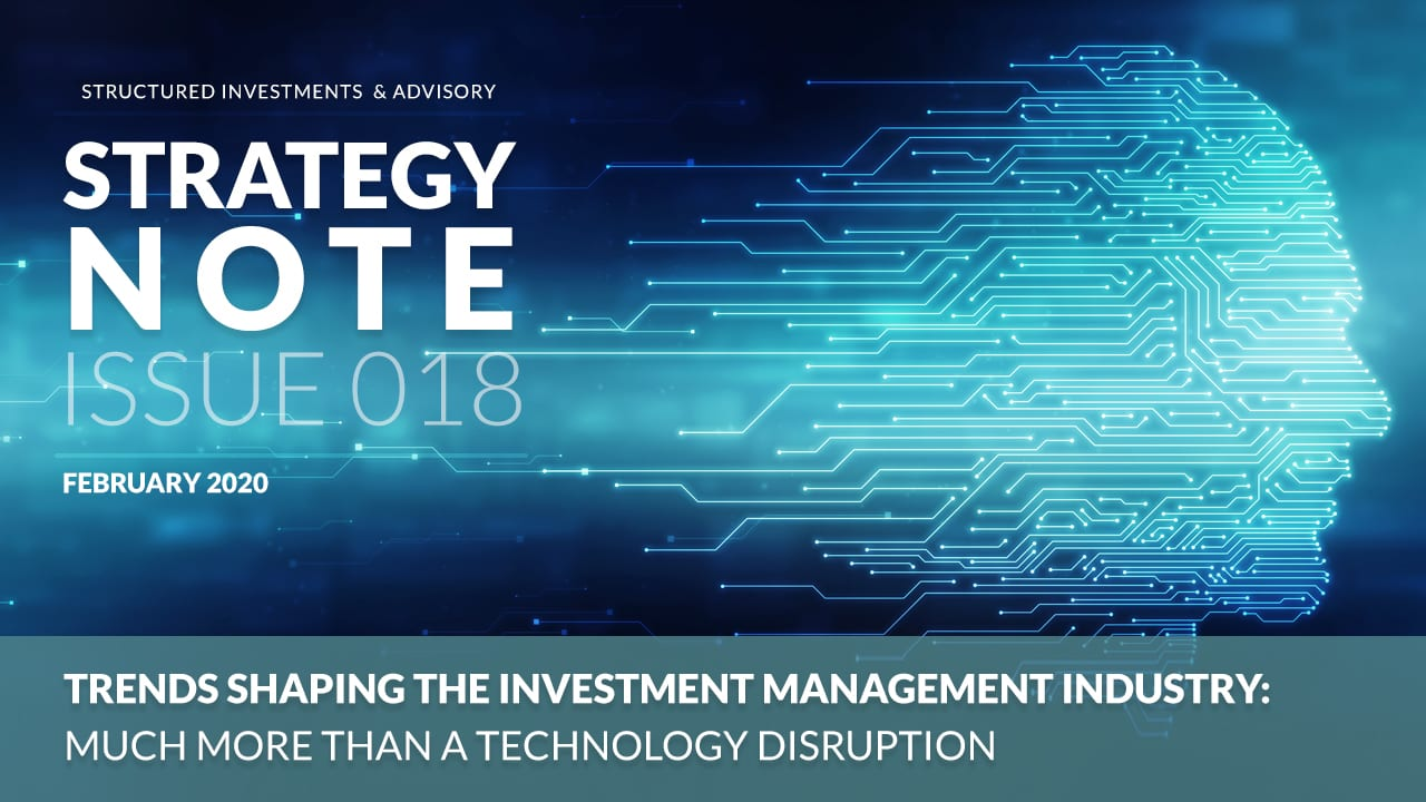 Trends Shaping the Investment Management Industry | Much More Than a Technology Disruption