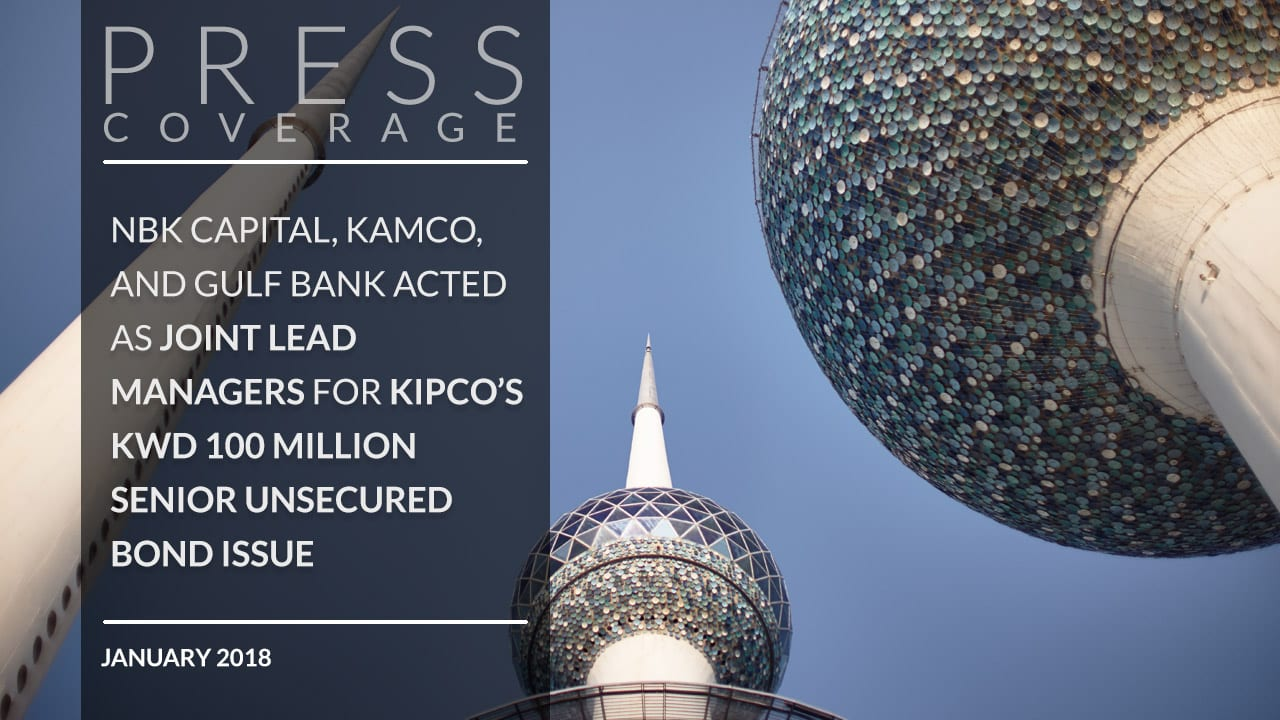 NBK Capital, KAMCO, and Gulf Bank acted as Joint Lead Managers for KIPCO's KWD 100 million Senior Unsecured Bond Issue