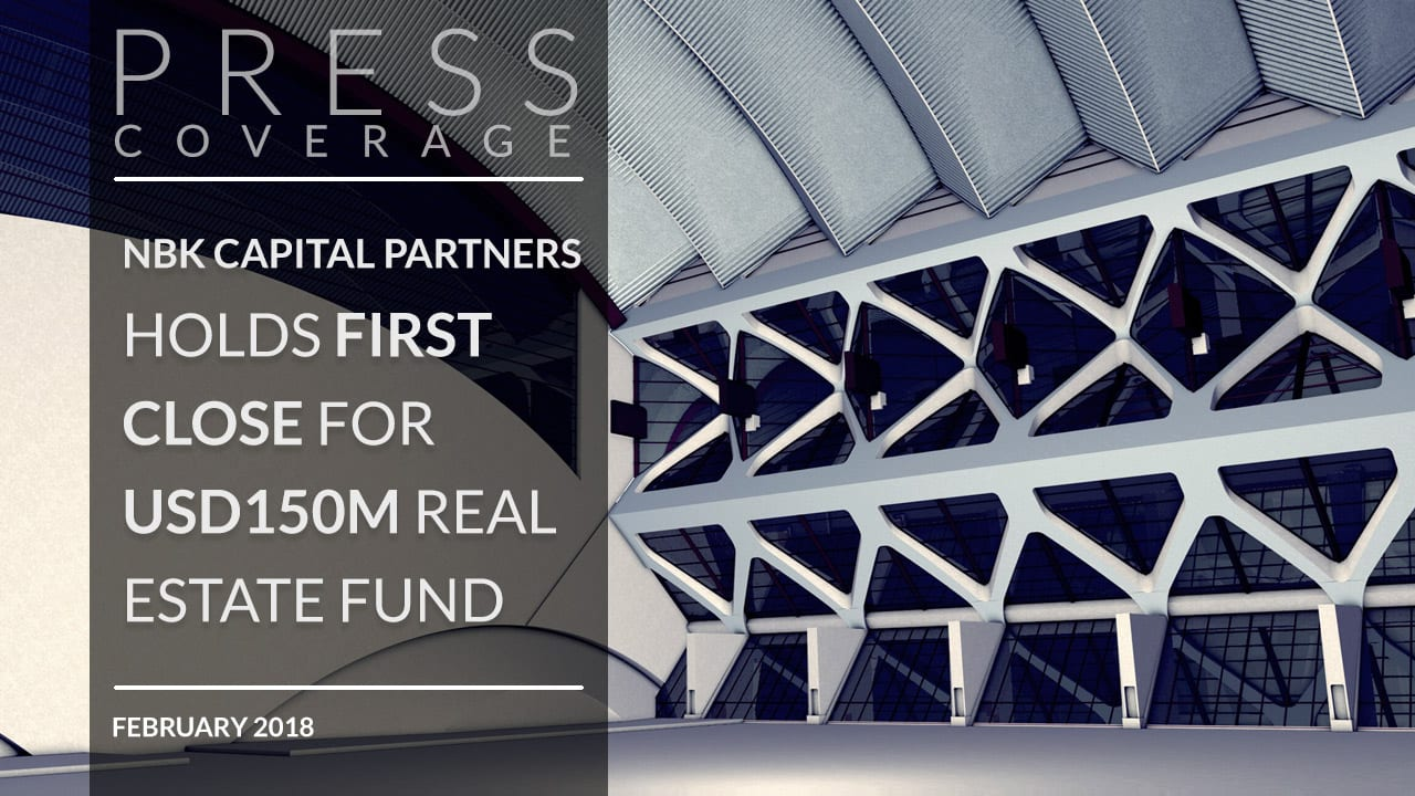 NBK Capital Partners holds first close for USD150m real estate fund
