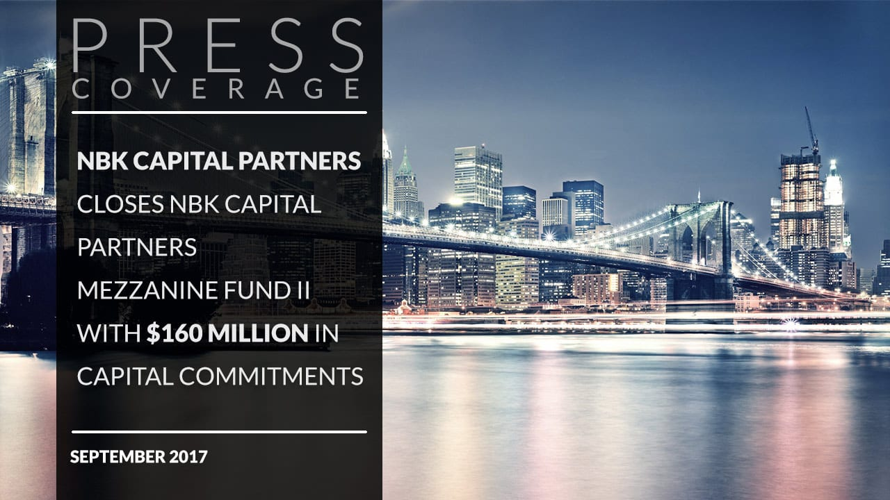 NBK Capital Partners Closes Mezzanine Fund II with $160 Million in Capital Commitments