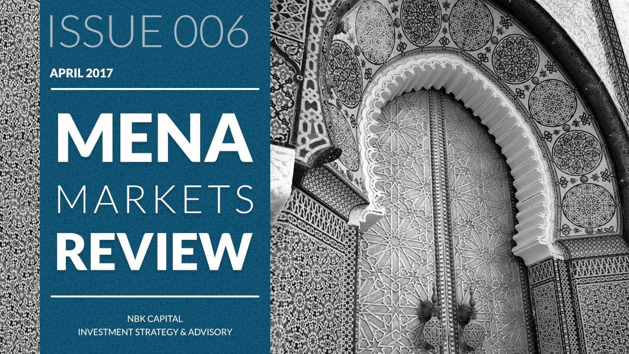 MENA MARKETS REVIEW: APRIL 2017