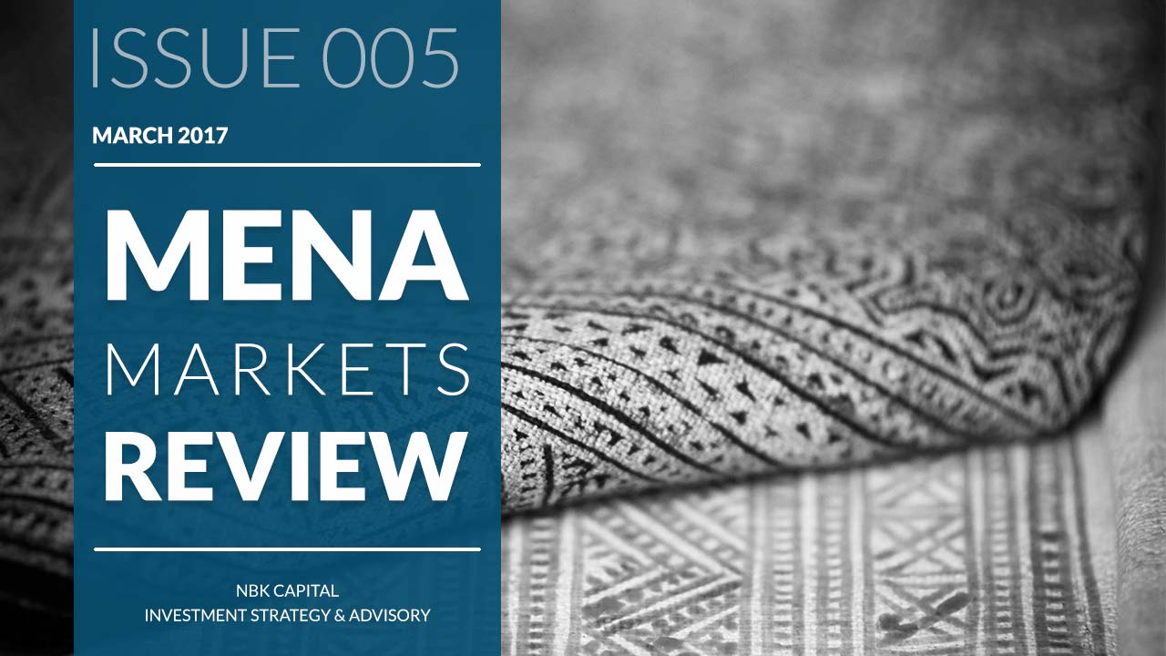 MENA MARKETS REVIEW: MARCH 2017