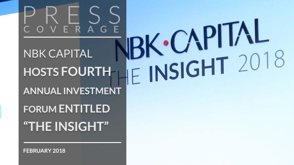 """NBK Capital Hosts Fourth Annual Investment Forum Entitled """"The Insight"""" - Feb 2018"""
