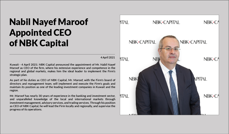 Nabil Nayef Maroof Appointed CEO of NBK Capital