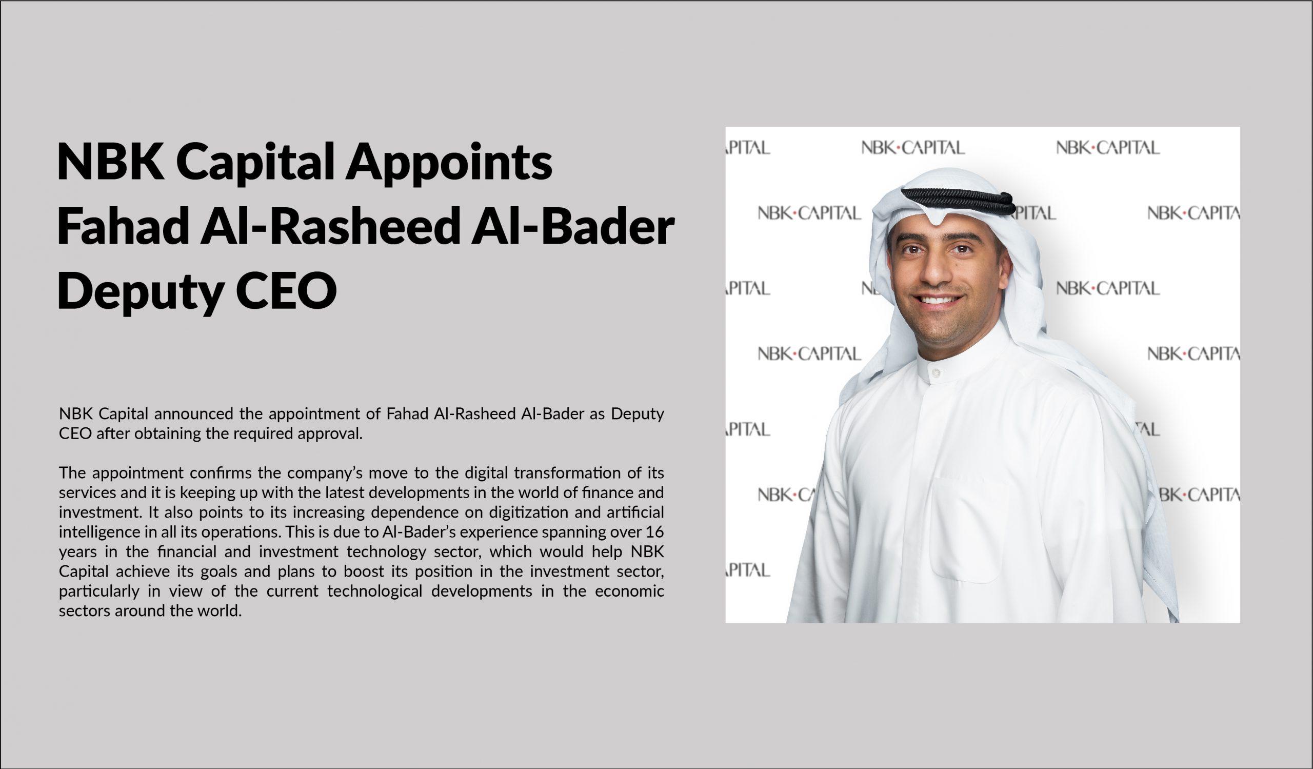 NBK Capital Appoints Fahad Al-Rasheed Al-Bader Deputy CEO